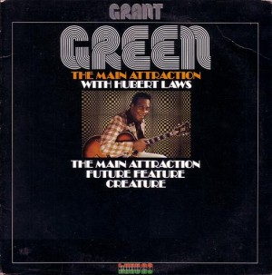 『The Main Attraction』 Grant Green with Hubert Laws