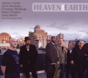 『Heaven On Earth』 James Carter, John Medeski, Christian McBride, Adam Rogers, Joey Baron